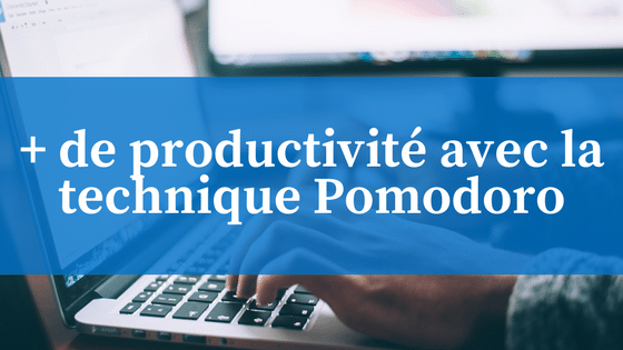 augmenter sa productivité sans effort