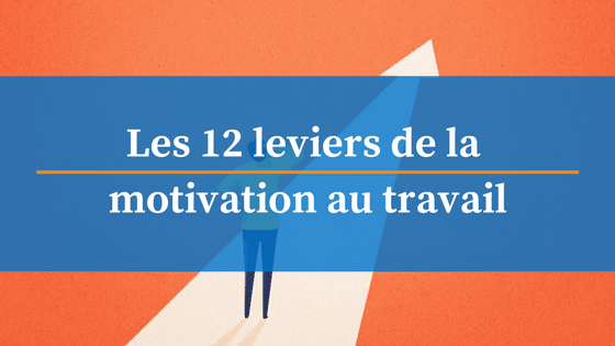 leviers de la motivation au travail