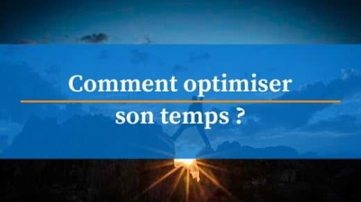 comment optimiser son temps
